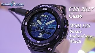 CES 2017 | Casio Pro Trek WSD F20 Androidware Watch | Outdoor Smart Watch | SmartReview.com