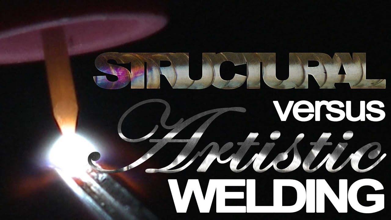 structural welding vs artistic welding kevin caron and mr structural welding vs artistic welding kevin caron and mr tig tig time