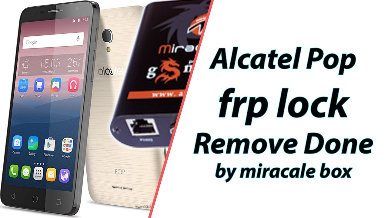 Alcatel pop frp lock remove done by miracle box | How to remove Google  account from Alcatel Phone