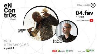 Encontros Visuais #68 – Nas intersecções com Pablo Pinheiro ep. #04