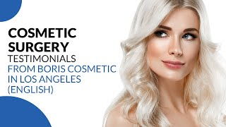 Cosmetic Surgery Testimonials from Boris Cosmetic in Los Angeles  (English) Thumbnail