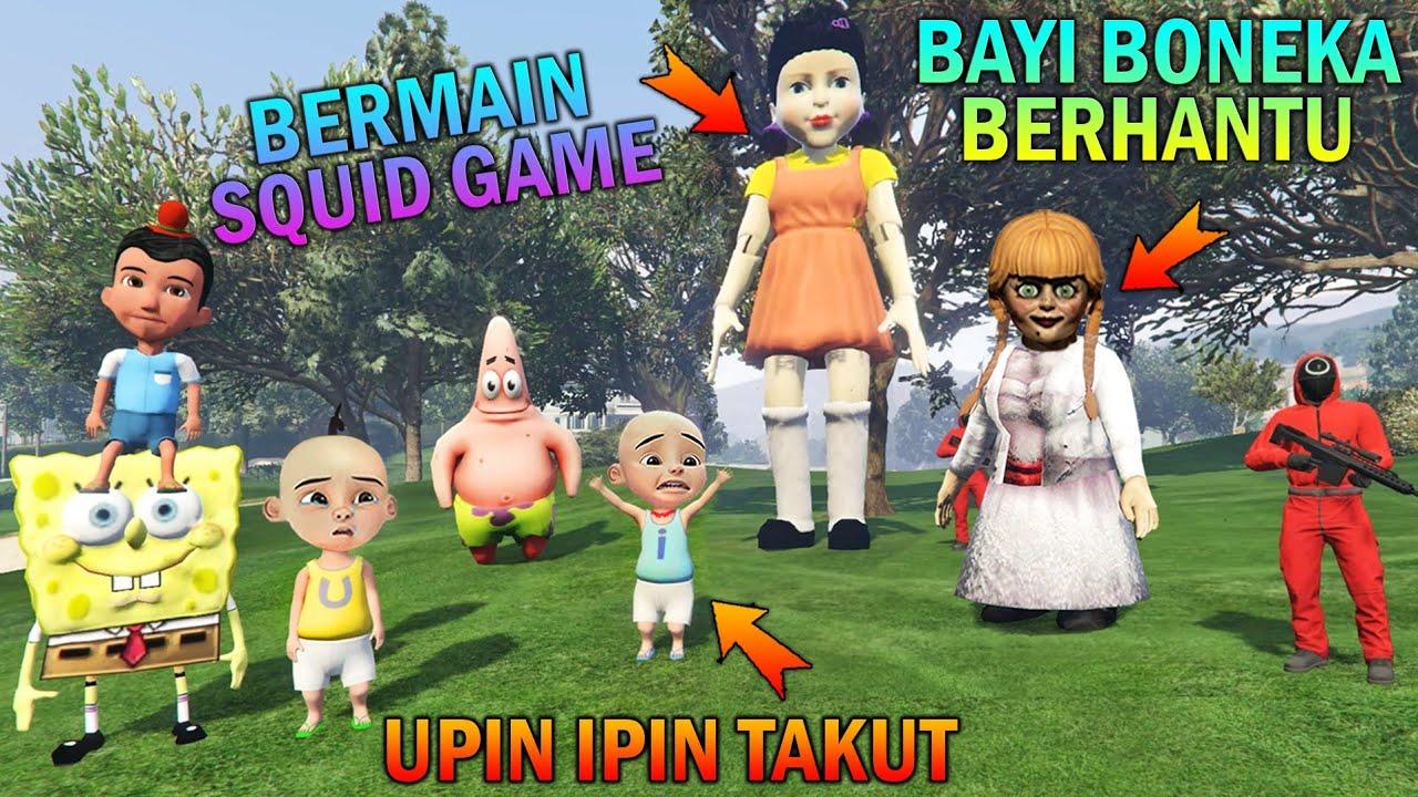 Download UPIN IPIN BERMAIN SQUID GAME SAMA BONEKA BERHANTU, SEMUA TAKUT - GTA 5 BOCIL SULTAN