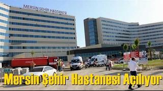 Mersin Şehir Hastanesi Tanıtım - 3 Şubat Cuma Günü Açılıyor
