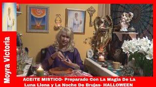ACEITE MISTICO- PREPARADO CON LA MAGIA DE LA LUNA LLENA Y LA NOCHE DE BRUJAS- HALLOWEEN- 10-31-2018
