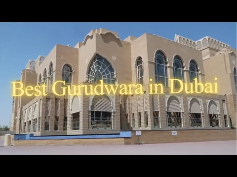 Guru Nanak Darbar in Dubai / Biggest Gurudwara in Dubai
