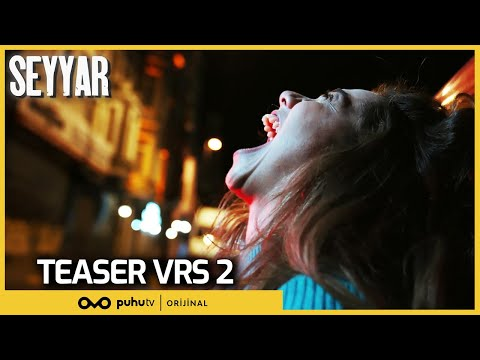 Seyyar | Teaser VRS 2