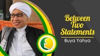Between Two Statements | Diantara Dua Pendapat - Buya Yahya