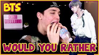 [BTS] DIRTY WOULD YOU RATHER [GAG ME]