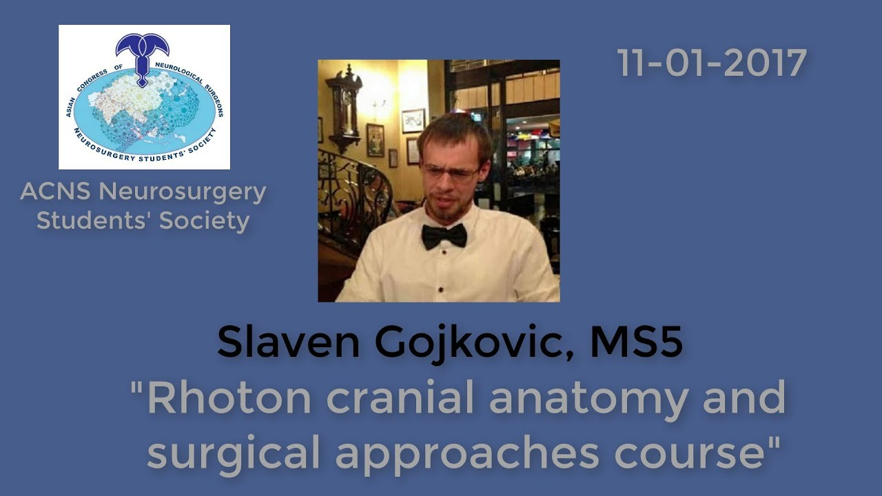 Slaven Gojkovic, MS5: Rhoton cranial anatomy and surgical approaches ...