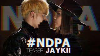 JayKii | #NDPA - Official MV Teaser