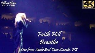 Faith Hill - Breathe Live from Soul2Soul Lincoln, NE