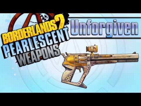 BORDERLANDS 2 | *Unforgiven* Pearlescent Weapons Guide!!!