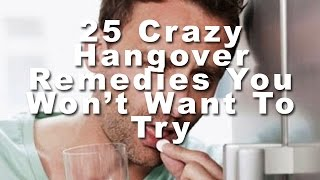 25 Countries With Bizarre Hangover Remedies