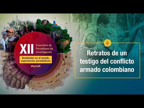 XIIEncuentro2019 -  Retratos de un testigo del conflicto armado colombiano