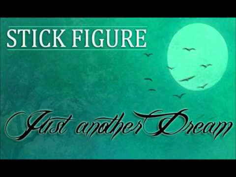 Stick Figure - Just Another Dream