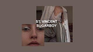 st. vincent // sugarboy (lyrics)