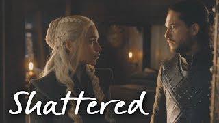 jon & daenerys |shattered|