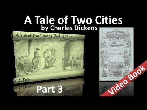 Part 3 - A Tale of Two Cities Audiobook by Charles Dickens (