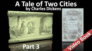 Part 3 - A Tale of Two Cities Audiobook by Charles Dickens (Book 02, Chs 07-13)(, 2011-09-25T07:06:55.000Z)