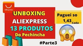 UNBOXING ALIEXPRESS + COMPRANDO BARATO NO ALIEXPRESS + PECHINCHA ALIEXPRESS/ PARTE 3