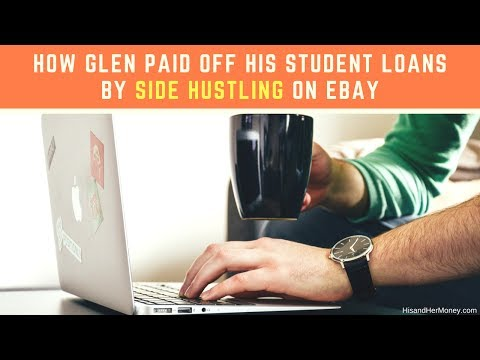 How Glen Paid Off His Student Loans By Side Hustling On Ebay