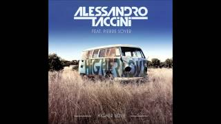 Alessandro Taccini feat. Pierre Soyer - Higher Love (Radio Mix)