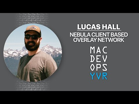 MDOYVR20 - Lucas Hall - Nebula Client Based Overlay Network