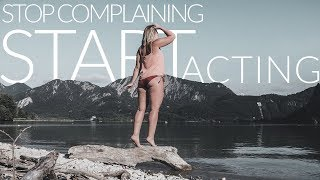TRAVEL // Stop complaining, start acting! Make it possible