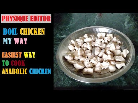 BOIL CHICKEN MY WAY | EASIEST WAY TO COOK ANABOLIC CHICKEN BY PHYSIQUE EDITOR