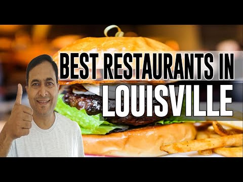 Best Restaurants And Places To Eat In Louisville, Kentucky KY
