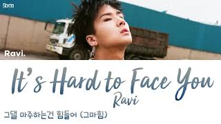 RAVI 라비 (VIXX/빅스) - It's Hard to Face You [han|rom|eng lyrics/가사]