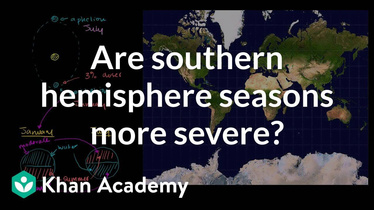 Are southern hemisphere seasons more severe? (video)   Khan Academy [ 720 x 1280 Pixel ]