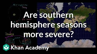 Are southern hemisphere seasons more severe? | Cosmology & Astronomy | Khan Academy