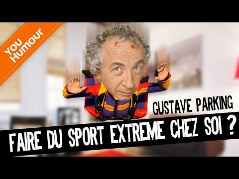 GUSTAVE PARKING - Faire du sport extrême chez soi ?