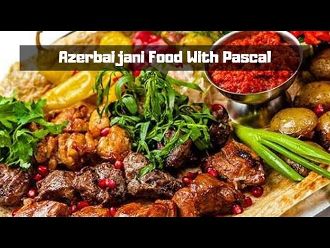Azerbaijani food with Pascal