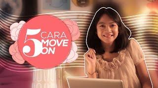 5 Cara Jitu buat Move On