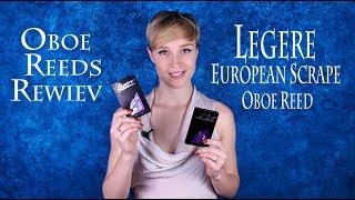 REVIEW: LÉGÈRE EUROPEAN SCRAPE OBOE REED