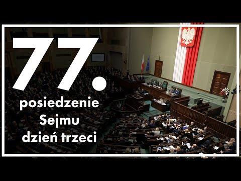 77. posiedzenie Sejmu - dzień trzeci [ZAPIS TRANSMISJI]