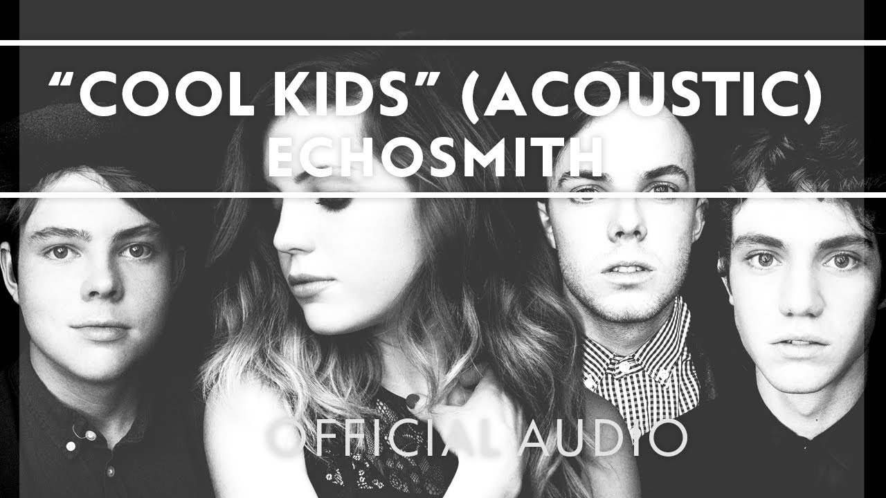 echosmith-cool-kids-acoustic-official-audio-echosmith