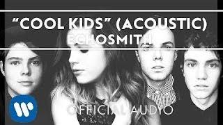 Echosmith Cool Kids Acoustic Official Audio