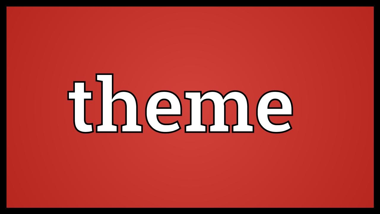 Theme Meaning Youtube