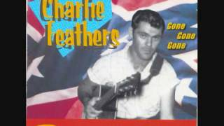 Charlie Feathers - Tongue-Tied Jill - Gone Gone Gone