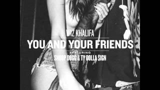 Wiz Khalifa feat. Snoop Dogg & TY Dolla $ign - You And Your Friends [LYRICS] [NEW SONG 2014]