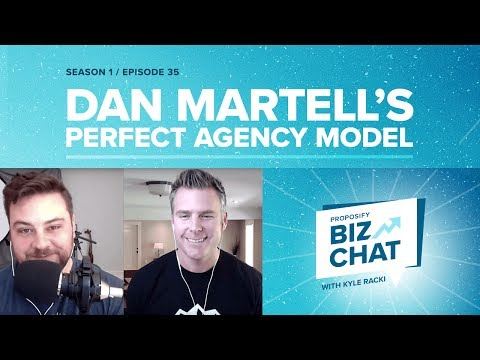 Dan Martell's Perfect Agency Model - Proposify Biz Chat