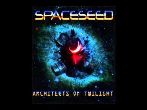Spaceseed-Architects of Twilight (Full Album)
