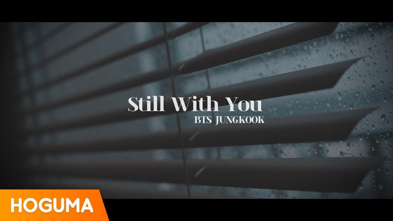 방탄소년단 정국 (BTS JUNGKOOK) - Still With You (3D Audio) *이어폰 필수/Use Headphones*