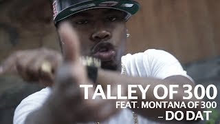 Gambar cover Talley of 300 ft. Montana of 300 - Do Dat - shot by @ElectroFlying1