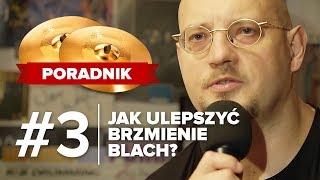 Poradnik: Jak ulepszyć brzmienie blach? - radzi Tomek Łosowski