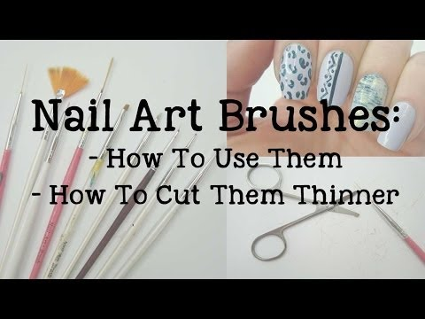 Nail Art Brushes | How To Use Them | How To Thin Them