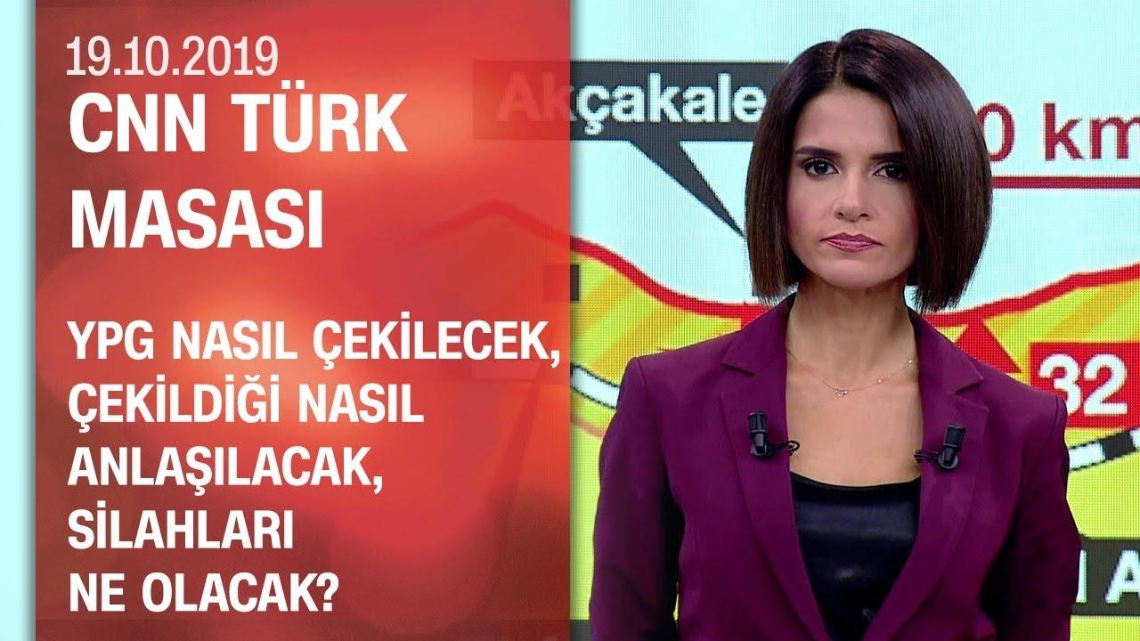 YPG'nin silahları ne olacak? YPG'nin çekildiği nasıl anlaşılacak? - CNN TÜRK Masası 19.10.2019